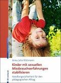 Kinder mit sexuellen Missbrauchserfahrungen stabilisieren