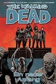 Ein neuer Anfang / The Walking Dead Bd.22