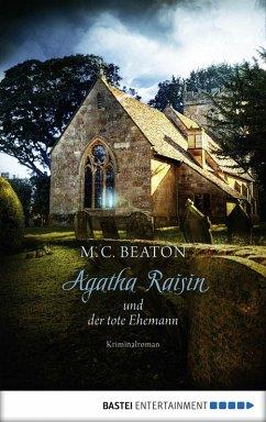 Agatha Raisin und der tote Ehemann / Agatha Raisin Bd.5 (eBook, ePUB) - Beaton, M. C.