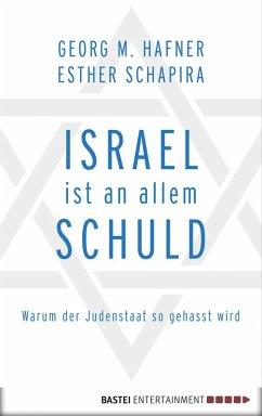 Israel ist an allem schuld (eBook, ePUB) - Schapira, Esther; Hafner, Georg M.