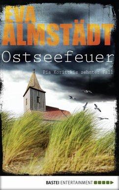 Ostseefeuer / Pia Korittki Bd.10 (eBook, ePUB) - Almstädt, Eva