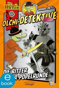 Die Ritter der Popelrunde / Olchi-Detektive Bd.17 (eBook, ePUB) - Dietl, Erhard; Iland-Olschewski, Barbara