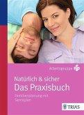 Natürlich & sicher - Das Praxisbuch (eBook, PDF)