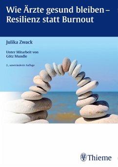 Wie Ärzte gesund bleiben - Resilienz statt Burnout (eBook, PDF)