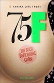 75F - Ein Buch über wahre Größe (eBook, ePUB)