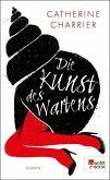 Die Kunst des Wartens (eBook, ePUB)