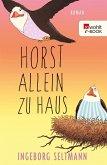 Horst allein zu Haus / Gabi und Horst Trilogie Bd.2 (eBook, ePUB)