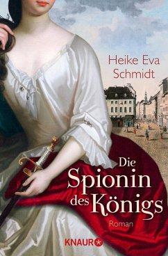 Die Spionin des Königs (eBook, ePUB) - Schmidt, Heike Eva