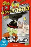 Eine rabenschwarze Drohung / Olchi-Detektive Bd.18 (eBook, ePUB)