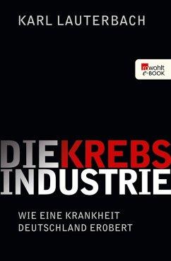 Die Krebs-Industrie (eBook, ePUB) - Lauterbach, Karl
