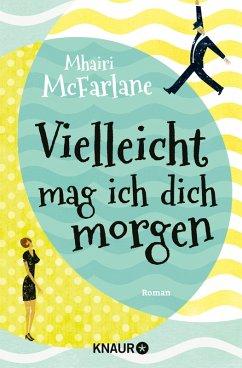 Vielleicht mag ich dich morgen (eBook, ePUB) - McFarlane, Mhairi