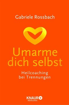 Umarme dich selbst (eBook, ePUB) - Rossbach, Gabriele