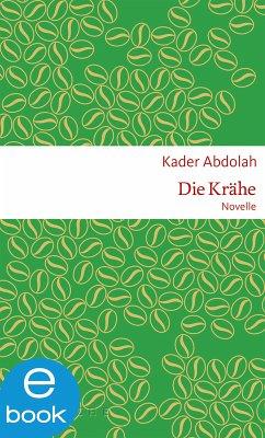 Die Krähe (eBook, ePUB) - Abdolah, Kader