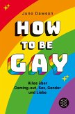 How to Be Gay. Alles über Coming-out, Sex, Gender und Liebe (eBook, ePUB)