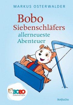 Bobo Siebenschläfers allerneueste Abenteuer (eBook, ePUB) - Osterwalder, Markus