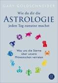 Wie du dir die Astrologie jeden Tag zunutze machst (eBook, ePUB)
