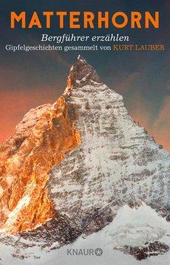 Matterhorn, Bergführer erzählen (eBook, ePUB) - Lauber, Kurt