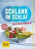 Schlank im Schlaf - das Kochbuch (eBook, ePUB)