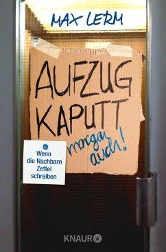 Aufzug kaputt. Morgen auch! (eBook, ePUB) - Lerm, Max