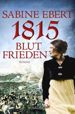 1815 - Blutfrieden (eBook, ePUB) - Ebert, Sabine
