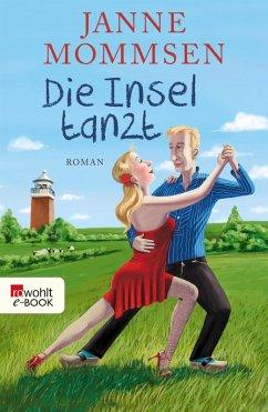 Die Insel tanzt (eBook, ePUB) - Mommsen, Janne