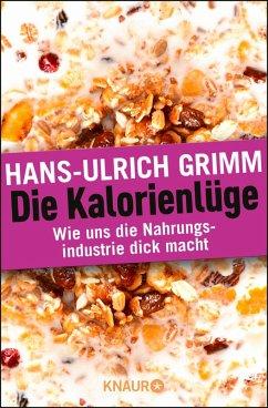 Die Kalorienlüge (eBook, ePUB) - Grimm, Hans-Ulrich