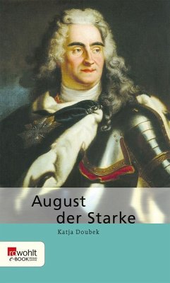 August der Starke (eBook, ePUB) - Doubek, Katja