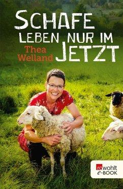Schafe leben nur im Jetzt (eBook, ePUB) - Welland, Thea