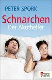Schnarchen: Der Akuthelfer (eBook, ePUB)