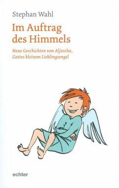 Im Auftrag des Himmels (eBook, PDF) - Wahl, Stephan