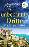 Die unbekannte Dritte / Kommissarin Florence Labelle Bd.1 (eBook, ePUB)