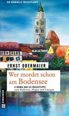 Wer mordet schon am Bodensee? (Mängelexemplar) - Obermaier, Ernst