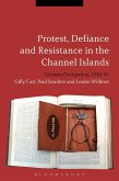 Protest, Defiance and Resistance in the Channel Islands (eBook, PDF)