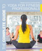 The Complete Guide to Yoga for Fitness Professionals (eBook, PDF)