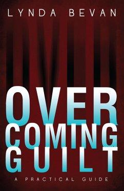 Overcoming Guilt (eBook, ePUB)