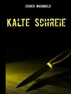 Kalte Schreie (eBook, ePUB) - Warmbold, Jürgen