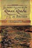 Secret History of the Roman Roads of Britain (eBook, PDF)