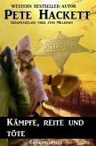 Kämpfe, reite und töte (Western) (eBook, ePUB)