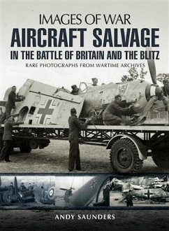 Aircraft Salvage in the Battle of Britain and the Blitz (eBook, PDF) - Saunders, Andy