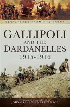 Gallipoli and the Dardanelles 1915-1916 (eBook, ePUB) - Grehan, John