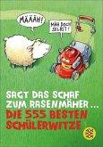 Sagt das Schaf zum Rasenmäher - Die 555 besten Schülerwitze (eBook, ePUB)