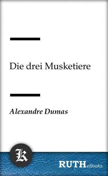 Die drei Musketiere (eBook, ePUB)