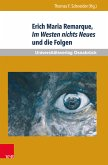 Erich Maria Remarque, Im Westen nichts Neues und die Folgen (eBook, PDF)