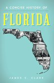 A Concise History of Florida (eBook, ePUB)