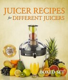 Juicer Recipes For Different Juicers (eBook, ePUB)