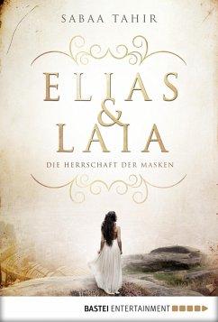Die Herrschaft der Masken / Elias & Laia Bd.1 (eBook, ePUB) - Tahir, Sabaa