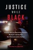 Justice While Black (eBook, ePUB)