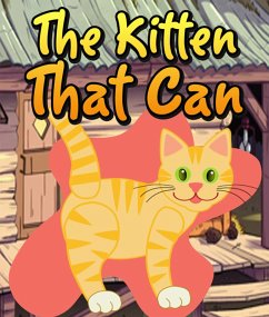 The Kitten That Can (eBook, ePUB) - Publishing, Speedy