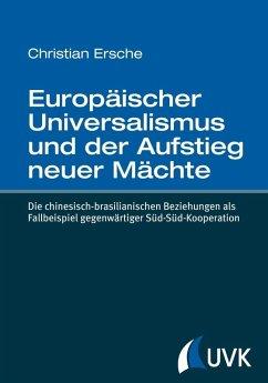 Europäischer Universalismus und der Aufstieg neuer Mächte (eBook, PDF) - Ersche, Christian
