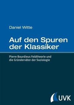 Auf den Spuren der Klassiker (eBook, ePUB) - Witte, Daniel
